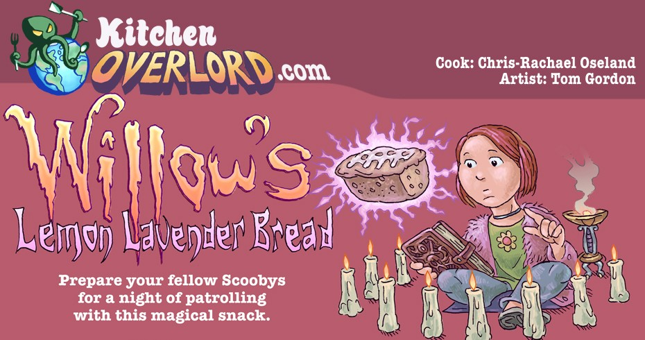 Edible Art - Willow's Lemon Lavender Bread from Bufrfy the Vampire Slayer Header