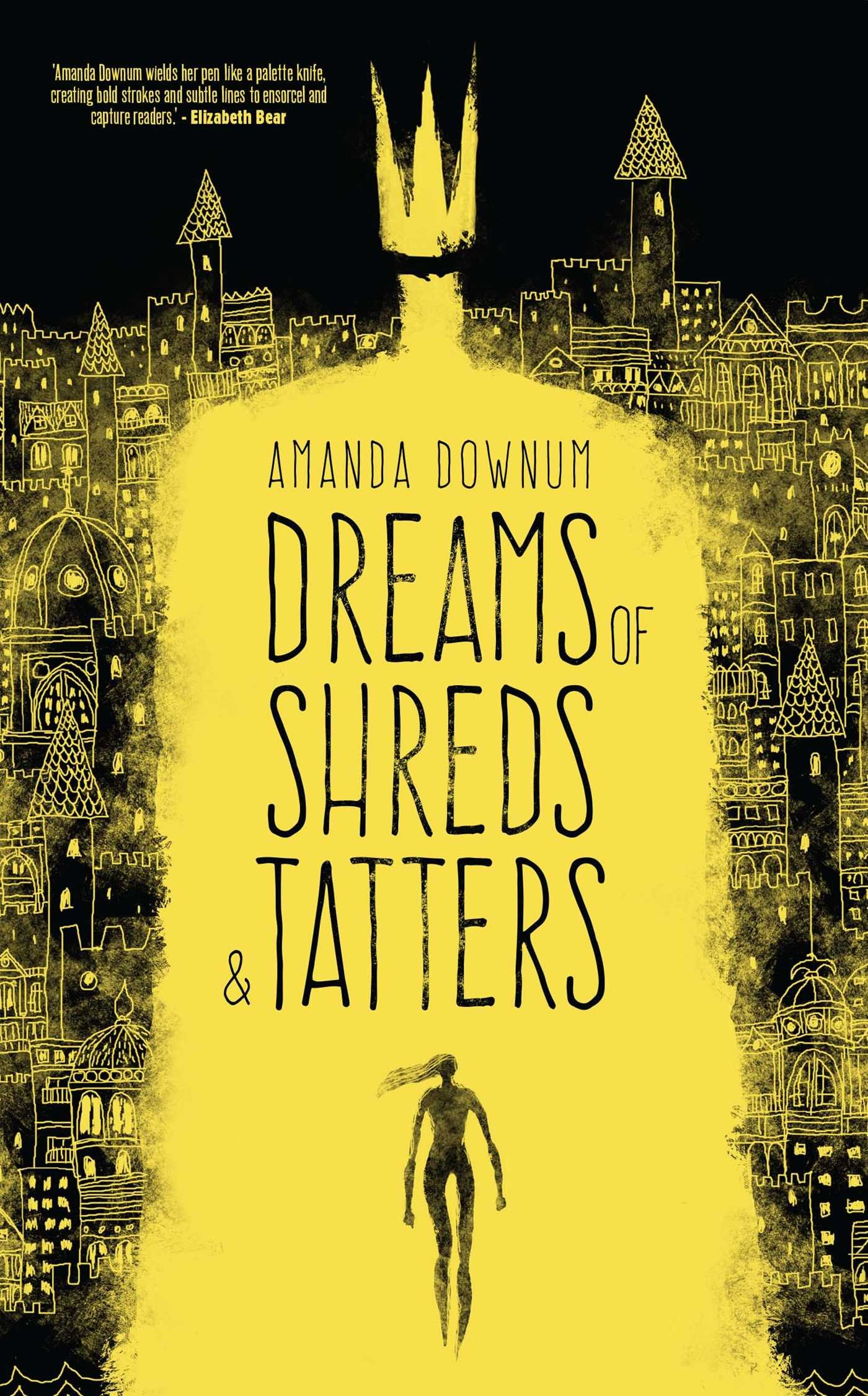 Dreams of Shreds and Tatters by Amanda Downum
